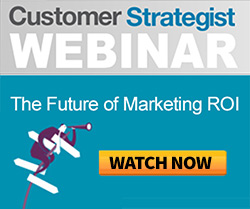 Customer Strategist Webinar: The Future of Marketing ROI